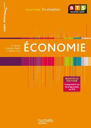En situation Economie BTS 2e année - Livre de l'élève - Ed. 2013 par Alain Lacroux, Christelle Martin-Lacroux, Corine Mailhos-Gros