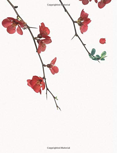 Flowering Red Quince Gone Wild Notebook: College Ruled paper 7.44x9.69 66 sheet 132 page book for flower lovers, teenage girl or woman?s diary, men?s ... high school, elementary school notetaking (College Wild Girls Gone)