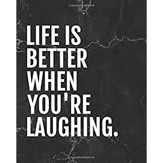 Life is better when you are laughing: Inspirational Notebook/Journal Ruled  8