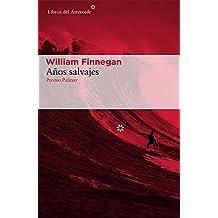 Años salvajes: Mi vida y el surf (Libros del Asteroide)