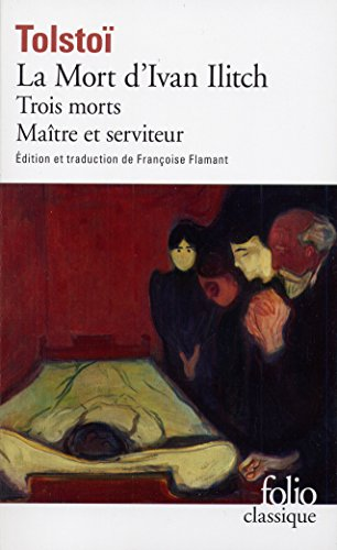 La Mort d'Ivan Ilitch / Maître et serviteur / Trois morts par Léon Tolstoï