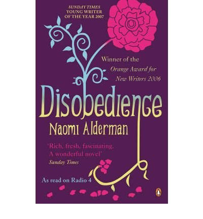 [(Disobedience)] [Author: Naomi Alderman] published on (April, 2007)