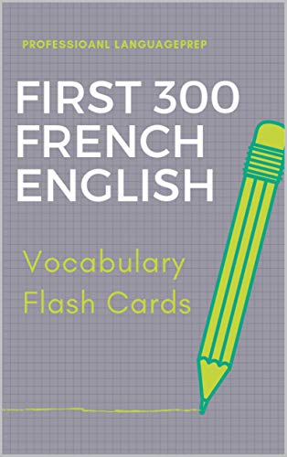 First 300 French English Vocabulary Flash Cards: Learning Full Basic