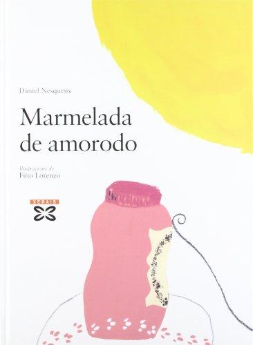 Marmelada de amorodo (Infantil E Xuvenil - Pequeno Merlín - Albums) por José Daniel Martos Sánchez