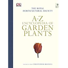 RHS A-Z Encyclopedia of Garden Plants (Dk Rhs Encyclopedias)
