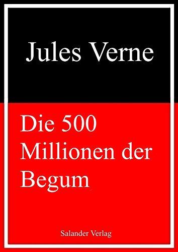 Die 500 Millionen der Begum: Illustrierte Ausgabe