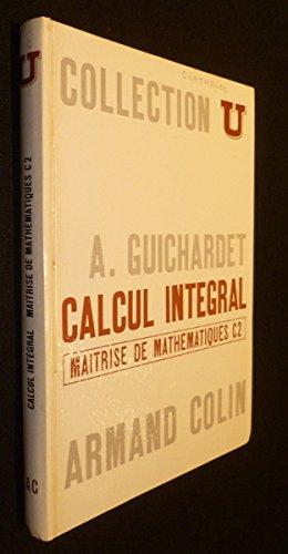 Calcul intégral, maîtrise de mathématiques C2 par Guichardet A.