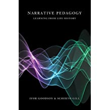 Narrative Pedagogy: Life History and Learning (Counterpoints) by Ivor F. Goodson (2010-12-14)