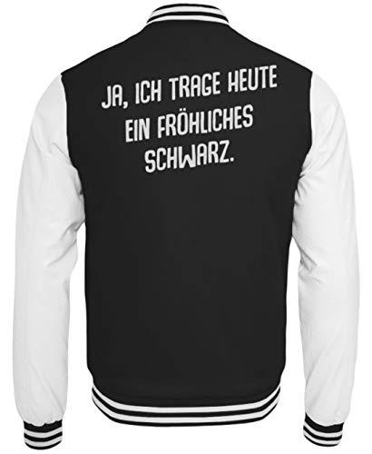 Ja Ich Trage Heute EIN Fröhliches Schwarz Ironie Sarkasmus Humor Lustiger Spruch - College Sweatjacke -L-Schwarz-Weiss