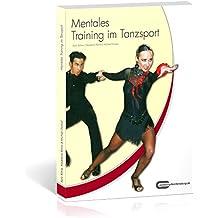 Mentales Training im Tanzsport - Das Praxishandbuch