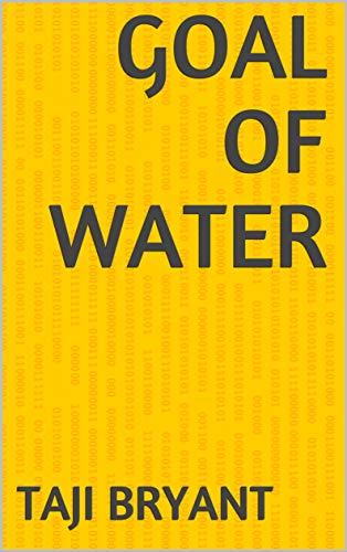 Goal Of Water (Norwegian Edition) por Taji Bryant