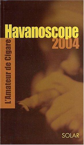 Havanoscope 2004 : L'amateur de Cigare