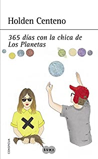 365 días con la chica de Los Planetas par Holden Centeno