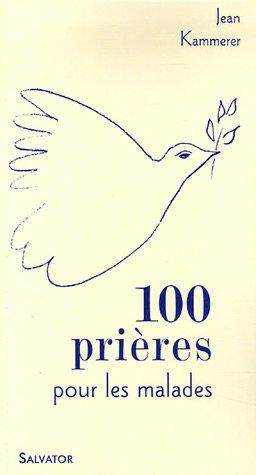 100 prires et mditations pour les malades