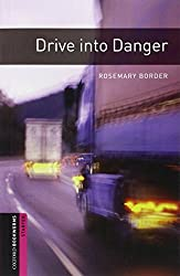 Oxford Bookworms Library: 5. Schuljahr, Stufe 2 - Drive into Danger: Reader