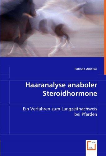 Haaranalyse anaboler Steroidhormone: Ein Verfahren zum Langzeitnachweis bei Pferden por Patricia Anielski