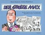 Der grosse Max: Aus dem Tagebuch des CSU-Abgeordneten Max G. Froschhammer