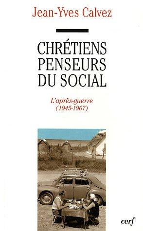 Chrétiens penseurs du social : Tome 2, L'après-guerre (1945-1967) par Jean-Yves Calvez