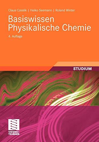 Basiswissen Physikalische Chemie (Studienbücher Chemie)