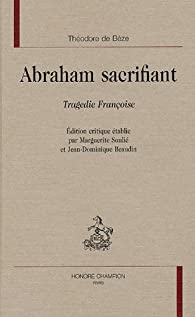 Abraham sacrifiant : Tragedie Françoise par Théodore de Bèze