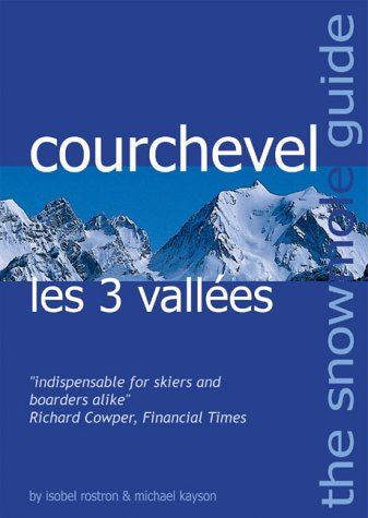 The Snowmole Guide to Courchevel Les 3 Vallees (Snowmole Guides S.) por Michael J. Kayson