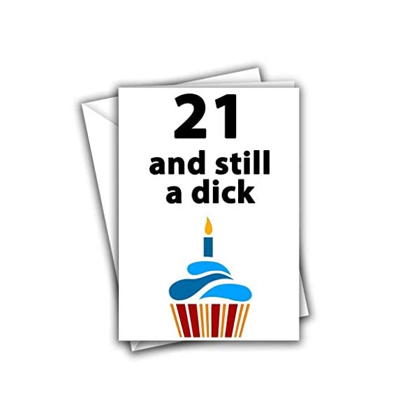 21 and Still a Dick Age Funny Rude Birthday Greeting Card 418PEq4mMtL