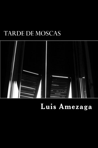 Tarde de Moscas: relatos esnifados por Luis Amézaga