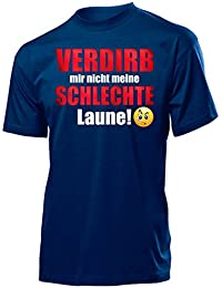 Comedy - VERDIRB MIR NICHT MEINE SCHLECHTE LAUNE T-Shirt Herren S-XXL - Deluxe