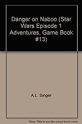 Danger on Naboo (Star Wars Episode 1 Adventures, Game Book #13)