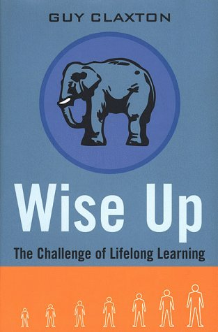 Wise Up: The Challenge of Lifelong Learning