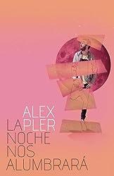 La noche nos alumbrará (Spanish Edition)