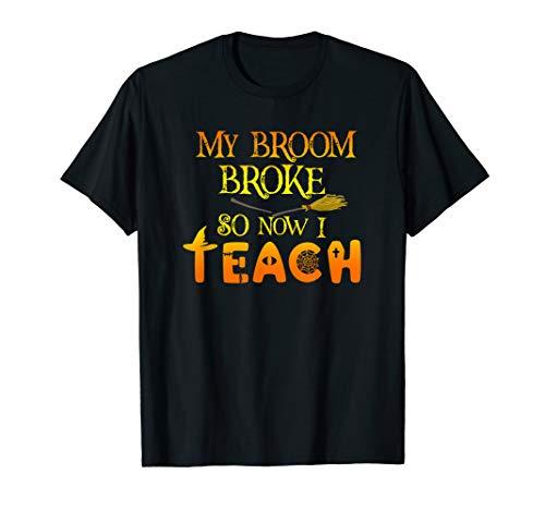 Kostüm Lehrer Für Lustige - Besen brach ein lustiges einfaches Lehrer-Halloween-Kostüm T-Shirt