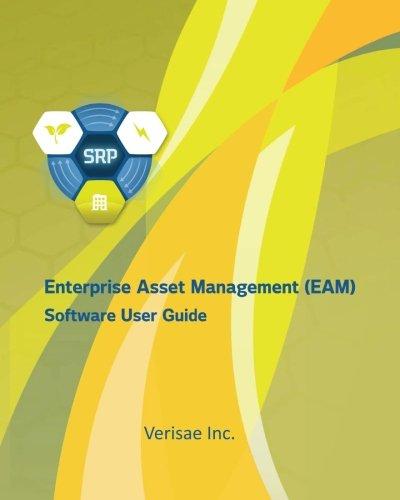 Enterprise Asset Management: Software User Guide: Volume 1