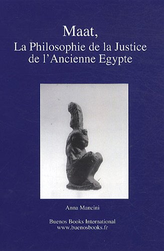 Maat, la philosophie de la justice de l'Ancienne Egypte par Anna, Mancini