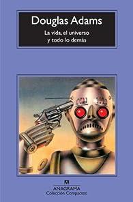 La vida, el universo y todo lo demás par Douglas Adams