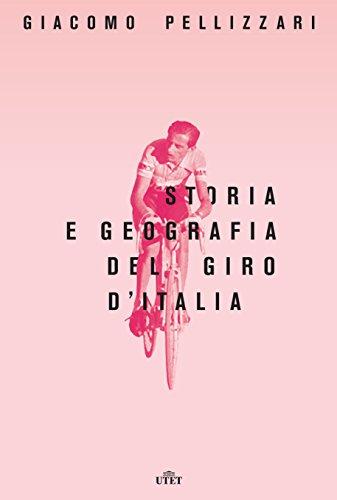 Storia e geografia del Giro d'Italia. Con e-book. Con Contenuto digitale per download e accesso on line