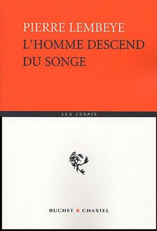 L'homme descend du songe par Pierre Lembeye