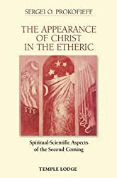 The Appearance of Christ in the Etheric: Spiritual-Scientific Aspects of the Second Coming