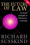 The Future of Law: Facing the Challenges of Information Technology