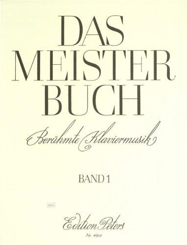 Das Meisterbuch Band 1 - 55 berühmte Klavierwerke aus 3 Jahrhunderten von Bach bis Chatschaturian (Musiknoten)