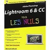 Adobe Photoshop Lightroom 6 pour les Nuls de Bernard JOLIVALT ( 26 août 2015 )
