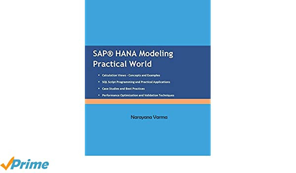 SAP HANA Modeling Practical World: Amazon co uk: Narayana Varma