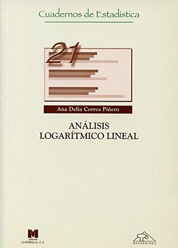 Análisis logarítmico lineal (Cuadernos de estadística) por Ana Delia Correa Piñero