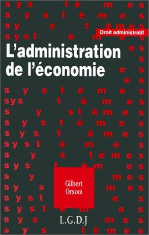 L'ADMINISTRATION DE L'ECONOMIE par Gilbert Orsoni
