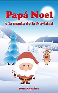 Papá Noel y la magia de la Navidad par Nuria González