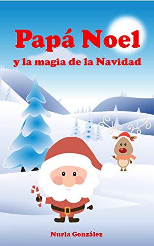 Papá Noel y la magia de la Navidad (Spanish Edition)