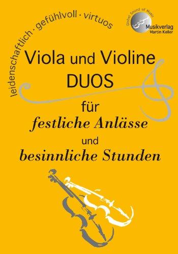 VIOLA + VIOLINE - DUOS FUER FESTLICHE ANLAESSE + BESINNLICHE STUN - arrangiert für Violine - Viola [Noten / Sheetmusic] Komponist: KELLER MARTIN