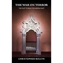 The War on Terror: The Plot to Rule the Middle East
