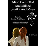 Mind Controlled And Milked: Jerrika And Maya (The White Lotus Foundation Book 6) (English Edition)