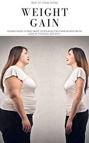 How to Gain Weight Fast and Safely: 10 Best Tips & Healthline (English Edition)